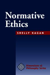 Normative Ethics by Shelly Kagan