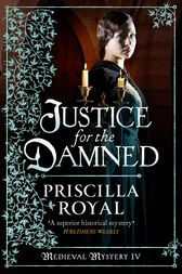 Justice for the Damned by Priscilla Royal