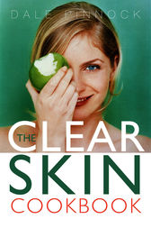 The Clear Skin Cookbook by Dale Pinnock