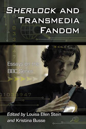 Sherlock and Transmedia Fandom by Louisa Ellen Stein