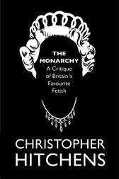 The Monarchy by Christopher Hitchens