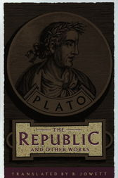 The Republic and Other Works by Plato;  Benjamin Jowett