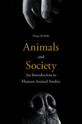 Animals and Society by Margo DeMello