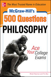 McGraw-Hill's 500 Philosophy Questions: Ace Your College Exams by Micah Newman