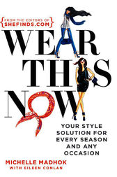 Wear This Now by Michelle Madhok