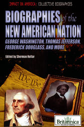Biographies of the New American Nation by Britannica Educational Publishing;  Sherman Hollar