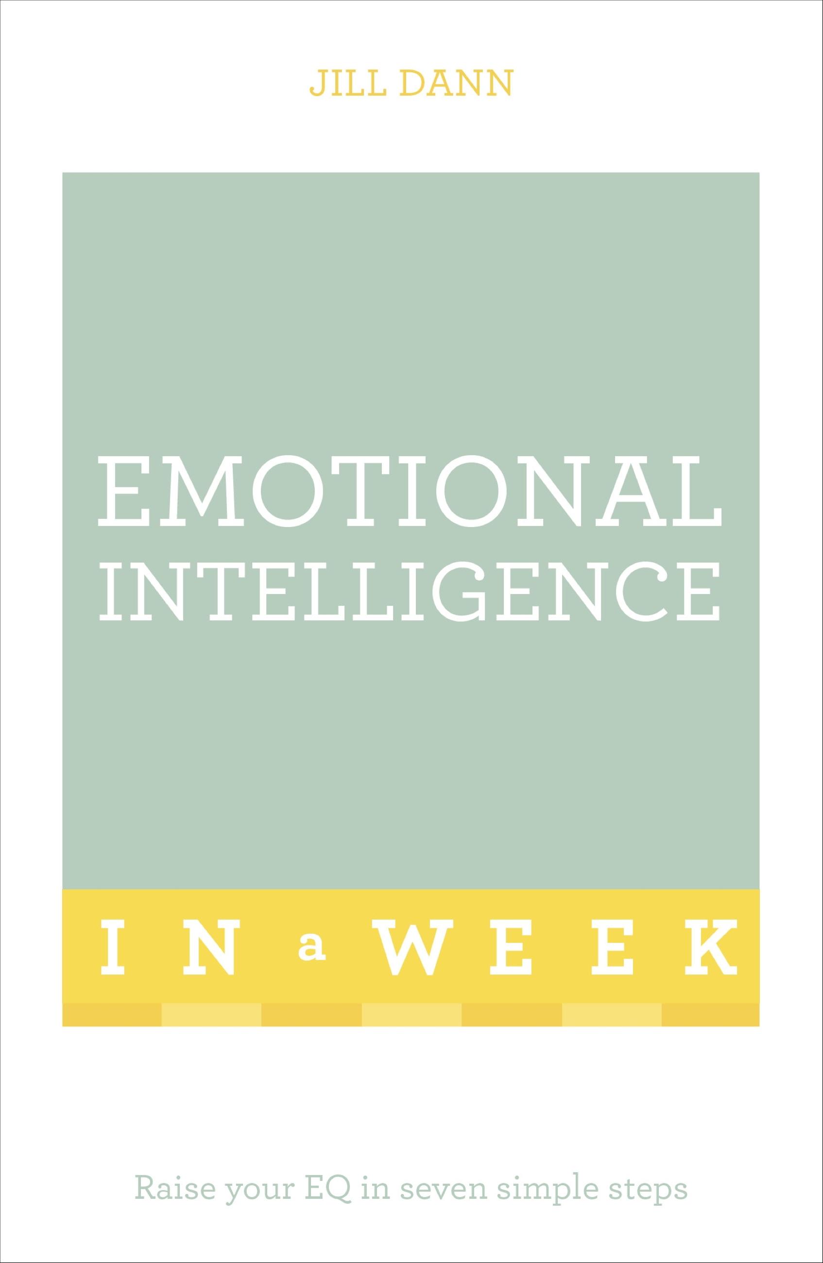 Download Ebook Emotional Intelligence In A Week by Jill Dann Pdf