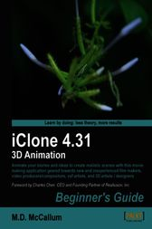 iClone 4.31 3D Animation Beginner's Guide by M.D. McCallum