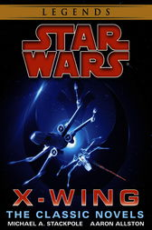 The X-Wing Series: Star Wars Legends 9-Book Bundle by Michael A. Stackpole
