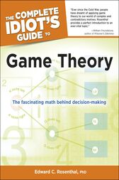 The Complete Idiot's Guide to Game Theory by Edward C. Rosenthal