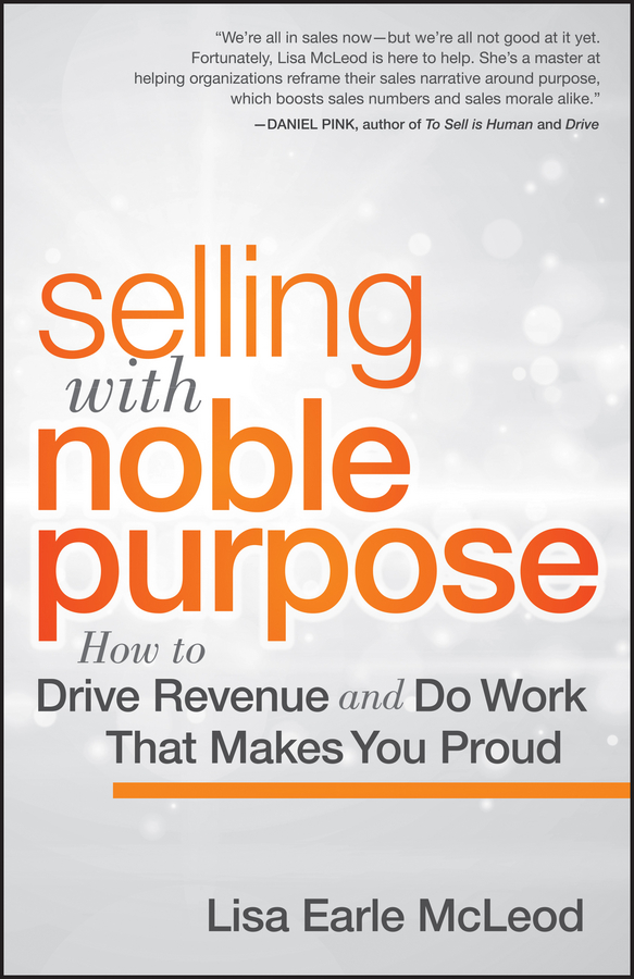 Download Ebook Selling with Noble Purpose by Lisa Earle McLeod Pdf