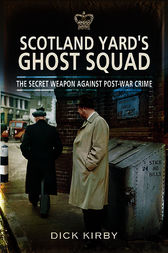Scotland Yard's Ghost Squad by Dick Kirby