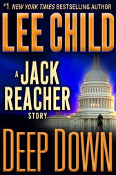 Deep Down: A Jack Reacher Story by Lee Child