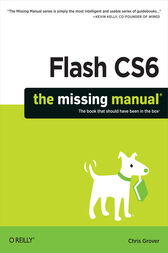 Flash CS6: The Missing Manual by Chris Grover
