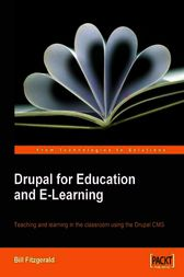 Drupal for Education and E-Learning by Bill Fitzgerald