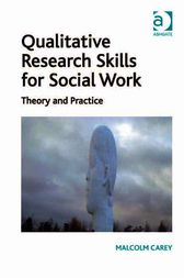 Qualitative Research Skills for Social Work by Malcolm Carey