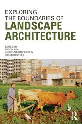 Exploring the Boundaries of Landscape Architecture by Simon Bell
