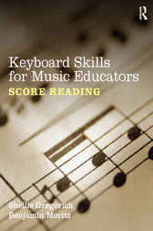 Keyboard Skills for Music Educators: Score Reading by Shellie Gregorich