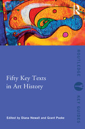 Fifty Key Texts in Art History by Diana Newall