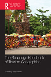 The Routledge Handbook of Tourism Geographies by Julie Wilson