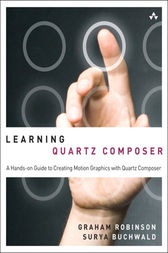 Learning Quartz Composer by Graham Robinson