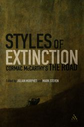 Styles of Extinction: Cormac McCarthy's The Road by Julian Murphet