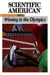The Science of Sports: Winning in the Olympics by Scientific American Editors