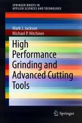 High Performance Grinding and Advanced Cutting Tools by Mark J. Jackson