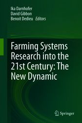 Farming Systems Research into the 21st Century: The New Dynamic by Ika Darnhofer