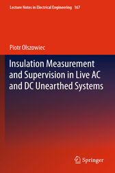 Insulation Measurement and Supervision in Live AC and DC Unearthed Systems by Piotr Olszowiec
