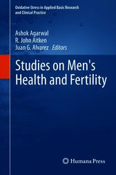 Studies on Men's Health and Fertility by Ashok Agarwal