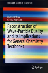 Reconstruction of Wave-Particle Duality and its Implications for General Chemistry Textbooks by Mansoor Niaz