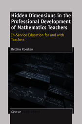 Hidden Dimensions in the Professional Development of Mathematics Teachers: In-Service Education for and With Teachers by B. Roesken