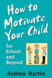 How To Motivate Your Child For School by Andrew Martin
