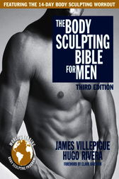 The Body Sculpting Bible for Men, Third Edition by James Villepigue