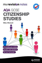 My Revision Notes: AQA GCSE Citizenship Studies by Mike Mitchell