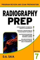 Radiography PREP Program Review and Exam Preparation, Seventh Edition by D.A. Saia