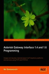 Asterisk Gateway Interface 1.4 and 1.6 Programming by Nir Simionovich