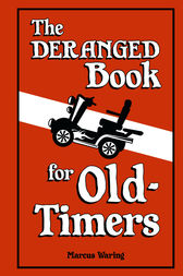 The Deranged Book for Old Timers by Marcus Waring