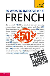 50 Ways to Improve your French by Lorna Wright