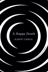 Happy Death by Albert Camus