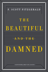 The Beautiful and the Damned by F Scott Fitzgerald