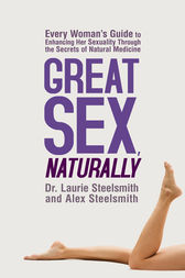 Great Sex, Naturally by Laurie Steelsmith
