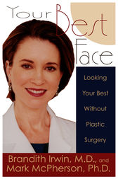 Your Best Face Without Surgery by Brandith Irwin
