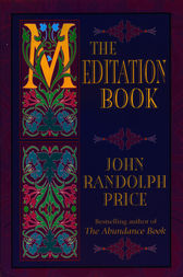 The Meditation Book by John Randolph Price