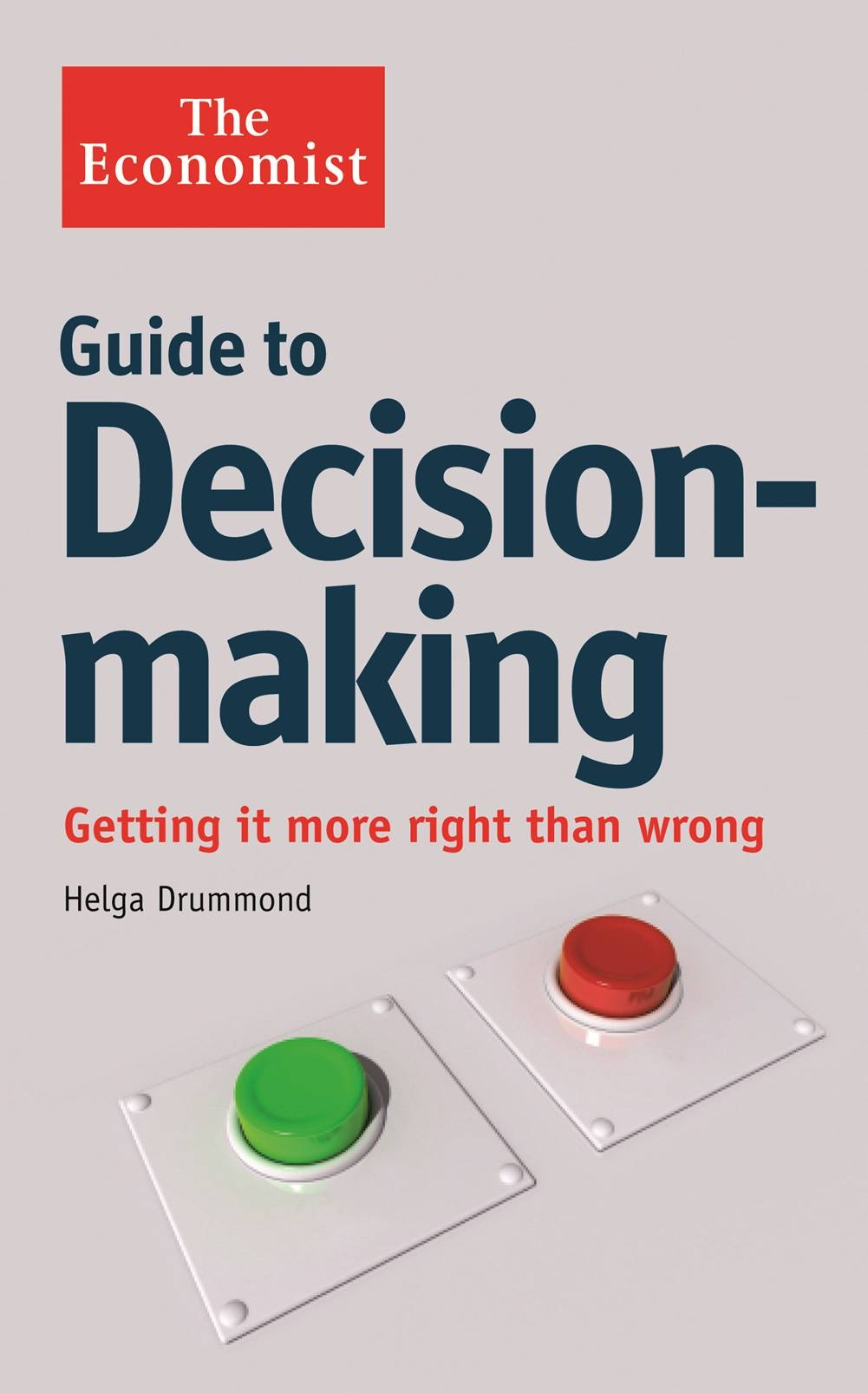 Download Ebook The Economist Guide to Decision-Making by Helga Drummond Pdf