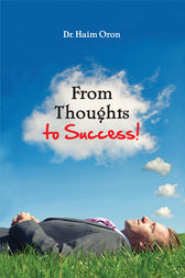 From Thoughts to Success by Haim Oron