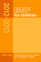 BNF for Children (BNFC) 2012-2013 by Paediatric Formulary Committee