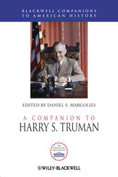 A Companion to Harry S. Truman by Daniel S. Margolies