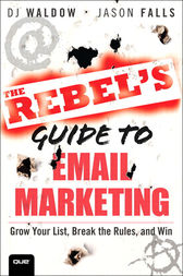 The Rebel's Guide to Email Marketing by DJ Waldow